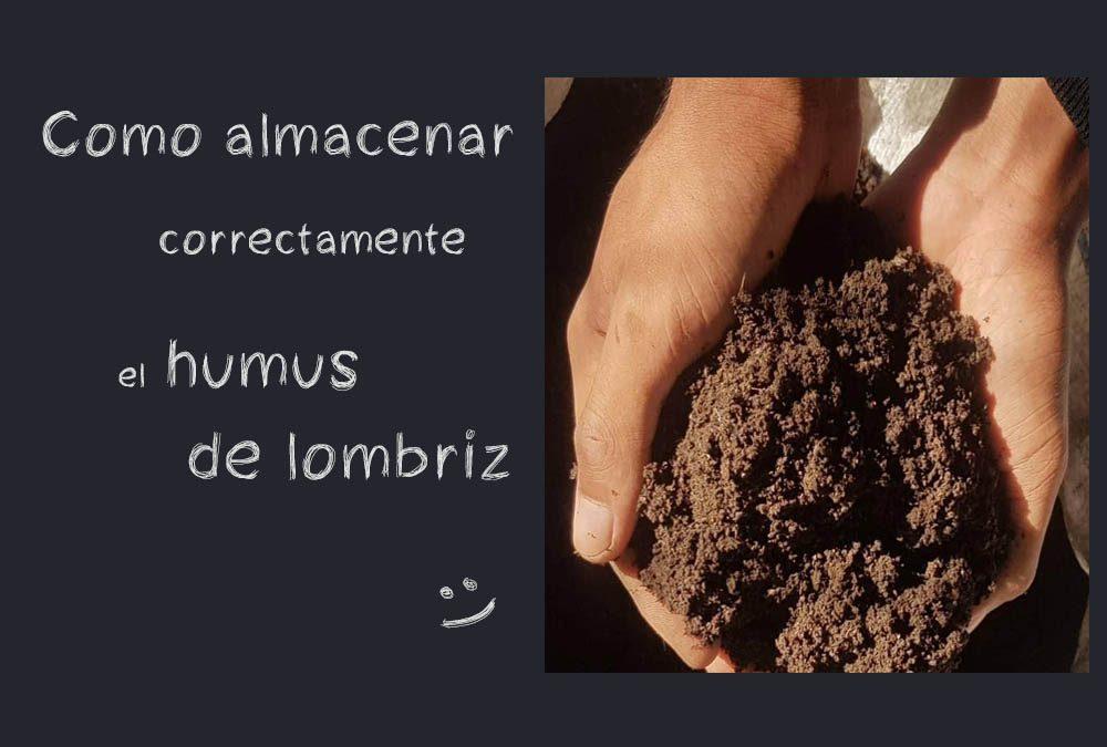 Cómo almacenar correctamente el humus de lombriz
